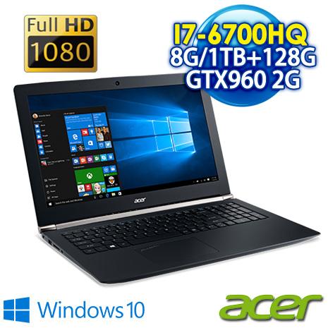 【瘋狂下殺】ACER VN7-592G-739Z 15.6吋FHD(i7-6700HQ/8GB DDR4/1TB+128G SSD/GTX 960 2G/Win10)