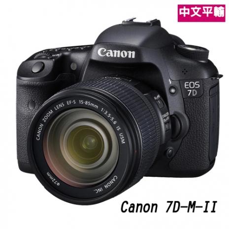【 Canon】EOS 7D Mark II+15-85mm (中文平輸)~送64G-10+專屬鋰電池等組合