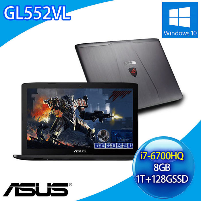 【福利品】ASUS GL552VL/15吋/I7-6700HQ/8G/1TB+128G SSD/NV965 4G/DVDRW/Win10